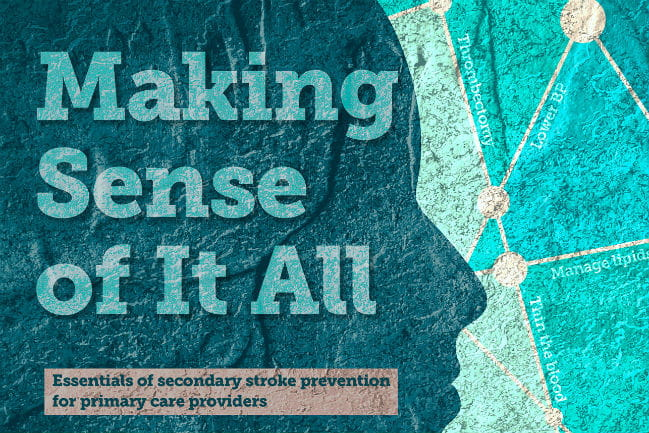 Illustration accompanying article about stroke prevention. Image includes title of the article: Making Sense of It All, Essentials of secondary stroke prevention for primary care providers